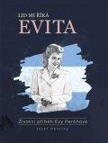 Opatrný Josef: Lid mi říká Evita - Životní příběh Evy Perónové