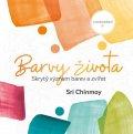 Chinmoy Sri: Barvy života - Skrytý význam barev a zvířat s omalovánkami