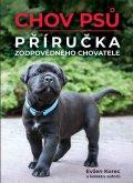 Korec Evžen a kolektiv autorů: Chov psů - Příručka zodpovědného chovatele