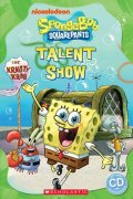 Taylor Nicole: Level 1: SpongeBob Squarepants:Talent Show+CD (Popcorn ELT Primary Reader)s