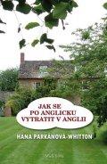 Parkánová-Whitton Hana: Jak se po anglicku vytratit v Anglii