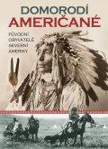 Taylor Colin F., Sturtevant William,: Domorodí Američané - Původní obyvatelé severní Ameriky