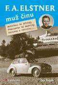 Tuček Jan: F. A. Elstner: Muž činu - Aerovkou do Afriky, Popularem do Ameriky, Minorem
