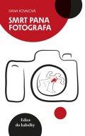 Kovaľová Dana: Smrt pana fotografa