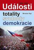 Sígl Miroslav: Události totality, svobody, demokracie