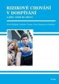 Kabíček Pavel: Rizikové chování v dospívání a jeho vztah ke zdraví