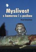 Sztwiertnia Pavel: Myslivost s kamerou i s puškou