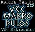 Čapek Karel: Věc Makropulos - 2CD
