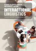 Couper-Kuhlen Elizabeth: Interactional Linguistics : Studying Language in Social Interaction