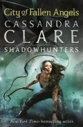 Clareová Cassandra: City of Fallen Angels – The Mortal Instruments Book 4