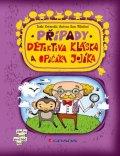Rožnovská Lenka, Mlčochová Hana: Případy detektiva Kláska a opičáka Jojíka