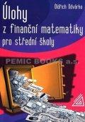 Odvárko Oldřich: Úlohy z finanční matematiky pro střední školy