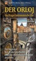 Malina Jakub: Der Orloj - Esoterisches Prag