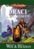 Weis Margaret, Hickman Tracy: DragonLance (05) - Draci jarního úsvitu