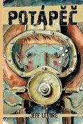 Lemire Jeff: Potápěč