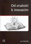 Barták Jan: Od znalostí k inovacím