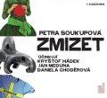Soukupová Petra: Zmizet - CDmp3 (Čtou Kryštof Hádek, Jan Meduna, Daniela Choděrová)
