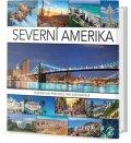 neuveden: Severní Amerika - Inspirativní průvodce pro cestovatele