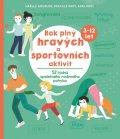 Gouriou Gaelle, Pavy Pascale, Pavy Axel,: Rok plný hravých a sportovních aktivit - 52 týdnů společného rodinného pohy