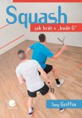 Griffin Tony: Squash - Jak hrát v