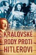 Millard Frank: Královské rody proti Hitlerovi