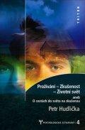 Hudlička Petr: Prožívání - Z kušenost - Životní svět - Psychologická setkávání 4.