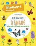 Piroddiová Chiara: Moje první kniha o zahradě se spoustou úžasných samolepek