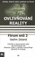 Zeland Vadim: Ovlivňování reality 9 - Fórum snů 2