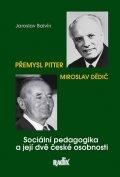 Balvín Jaroslav: Sociální pedagogika a její dvě české osobnosti - Přemysl Pitter a Miroslav