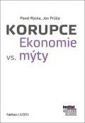 Ryska Pavel, Průša Jan: Korupce - Ekonomie vs. mýty