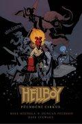 Mignola Mike: Hellboy - Půlnoční cirkus