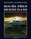 Konkolski Richard: Bouře před Bermudami - Plavby za dobrodružstvím