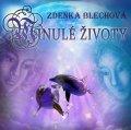 Blechová Zdenka: Minulé životy - CD