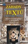 Habeck Reinhard: Záhady starověkých textů z celého světa - Mysteriózní spisy a poselství min