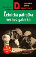 Beran Ladislav: Četnická pátračka versus galérka