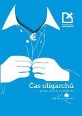 Závodský Ondřej: Čas oligarchů, jejich sluhů a nepřátel