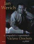 Chochola Václav: Jan Werich ve zpomínkách a fotografiích Václava Chocholy a přátel