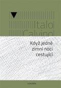 Calvino Italo: Když jedné zimní noci cestující