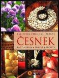 neuveden: Česnek - Rady, krása, zdraví, recepty