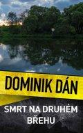 Dán Dominik: Smrt na druhém břehu