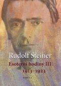 Steiner Rudolf: Esoterní hodiny III 1913–1923
