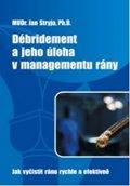 Stryja Jan: Débridement a jeho úloha v managementu rány - Jak vyčistit ránu rychle a ef