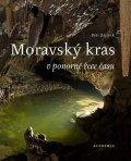 Zajíček Petr: Moravský kras v ponorné řece času