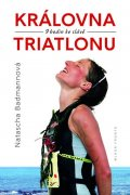 Badmannová Natascha: Královna triatlonu - 9 hodin ke slávě