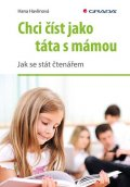 Havlínová Hana: Chci číst jako táta s mámou - Jak se stát čtenářem