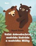 Černík Zbyněk: Velká dobrodružství medvěda Nedvěda a medvídka Mišky
