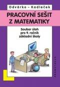 Odvárko Oldřich, Kadleček Jiří: Matematika pro 9. roč. ZŠ - Pracovní sešit,sbírka úloh přepracované vydání