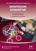Kaul Claus-Dieter, Wagnerová Christiane M.,: Montessori konkrétně 1 - Praktický život a smyslová výchova