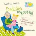 Špaček Ladislav: Deduško, rozprávaj - Etiketa pre chlapcov a dievčatká od 3 rokov