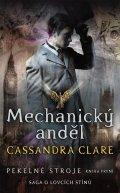 Clareová Cassandra: Mechanický anděl (Pekelné stroje 1)